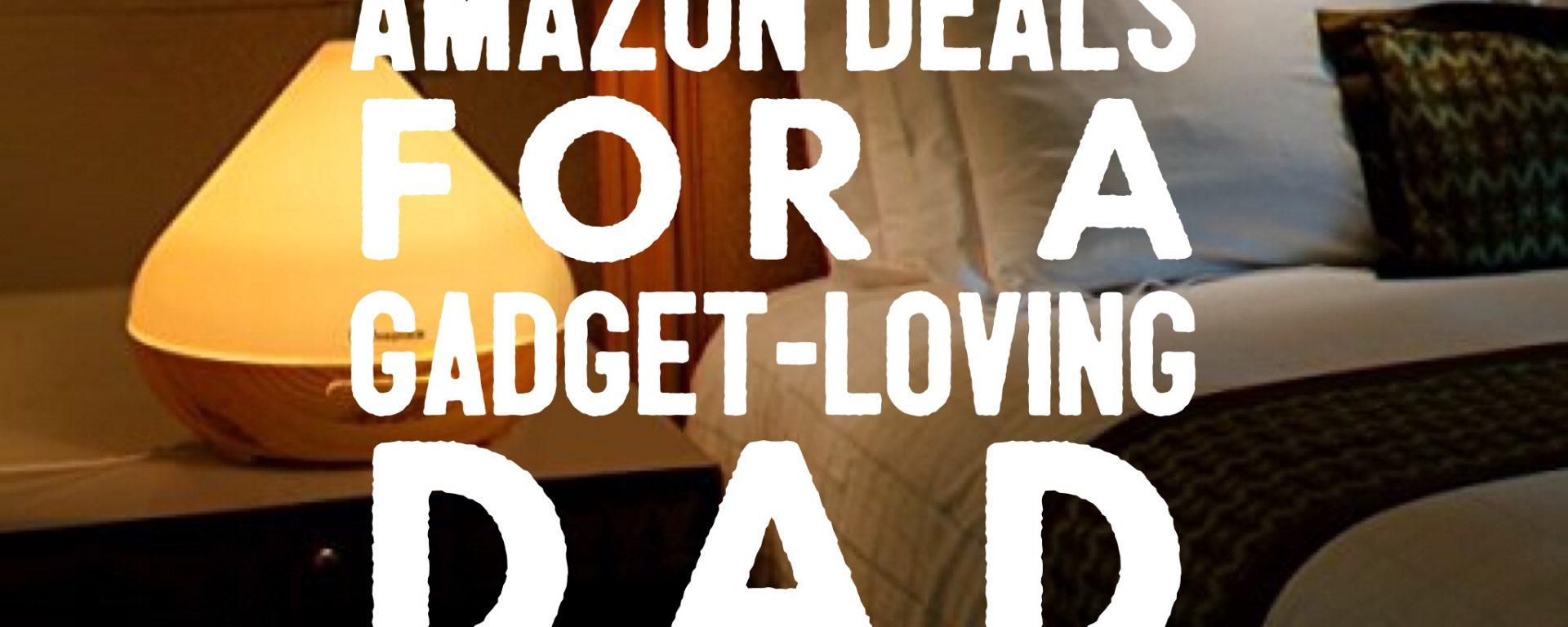5 amazon deals, amazon deals, gadget-loving, gadger lover, dad, father, son, brother, present ideas, amazon.com, discount, dad, dadblog, socialdad, socialdad.ca