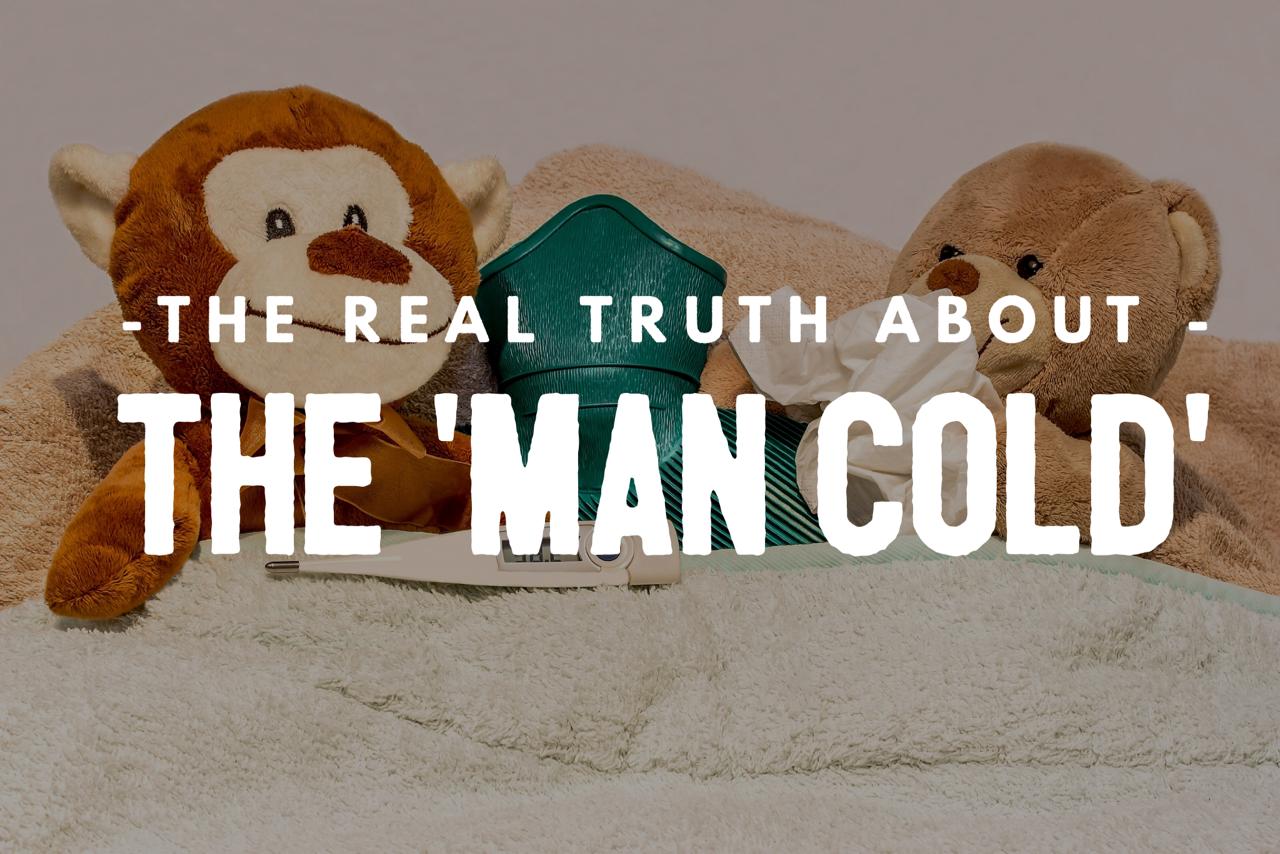 man flu, the truth about man flu, man cold, dadblog, social dad, the social dad, dad blog, dad bloggers,